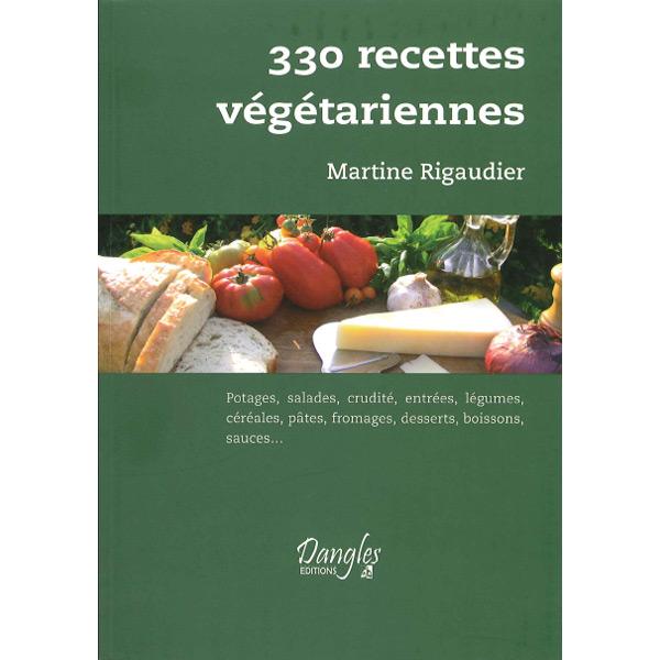 livre : 330 recettes végétariennes par Martine Rigaudier éditions dangles