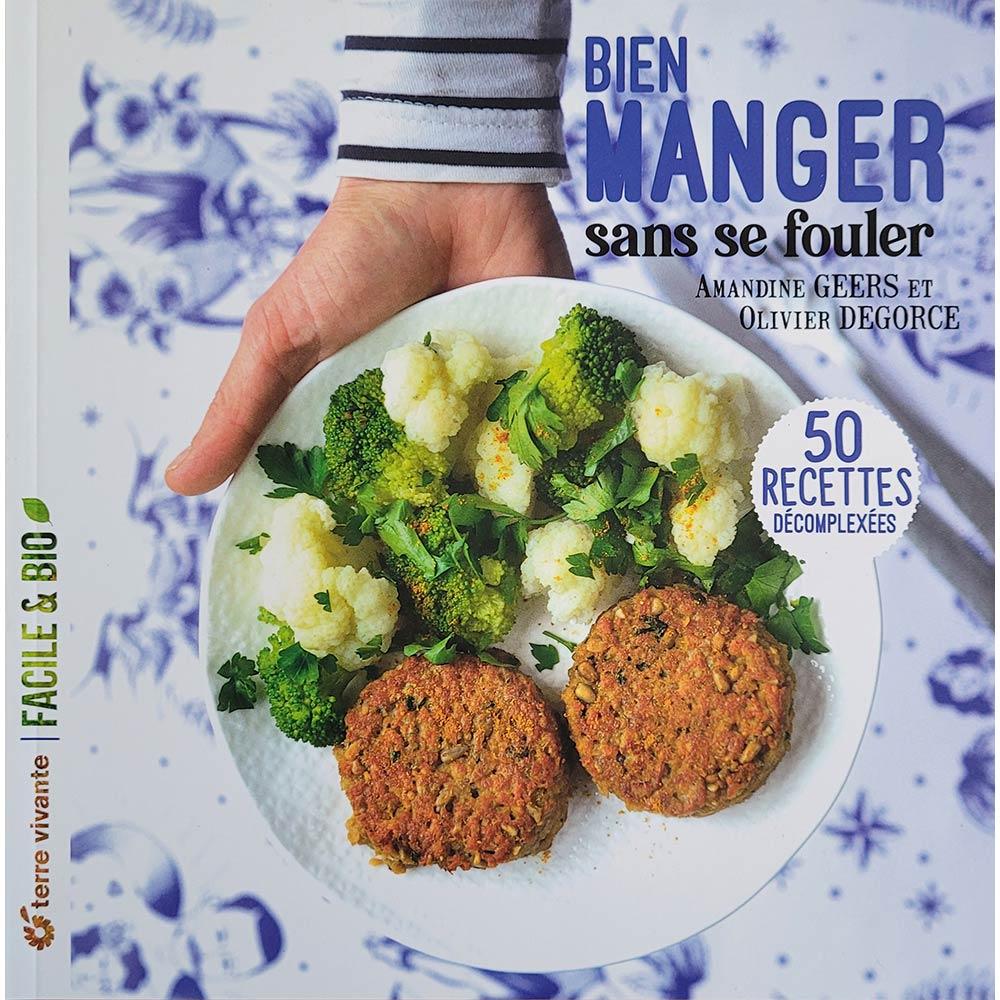 Livre de recette Bien Manger sans se fouler par Amandine Geers et Olivier Degorce aux éditions Terre Vivante
